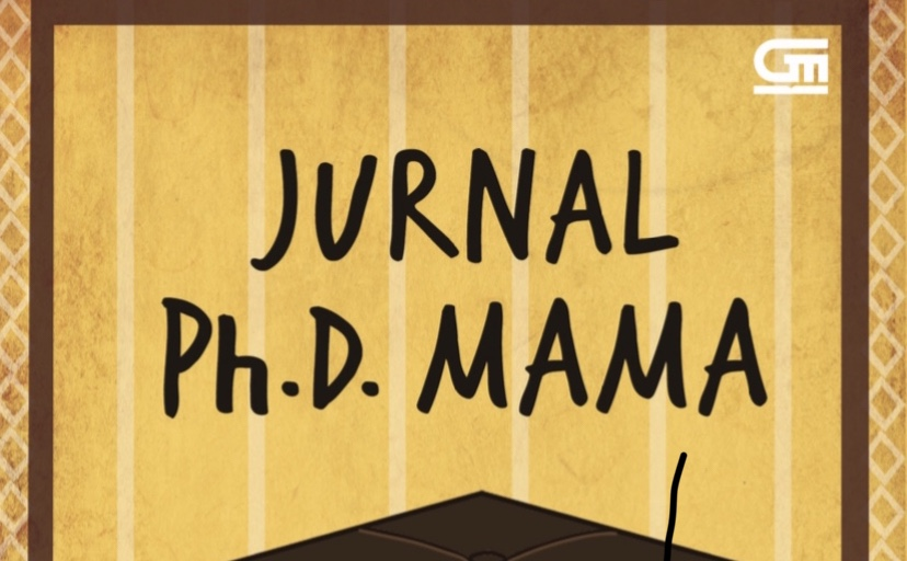 Buku JURNAL PHD MAMA terbit 15 April2019!